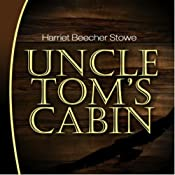 Uncle Tom's Cabin | [Harriet Beecher Stowe]