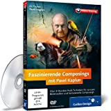 Software - Faszinierende Composings mit Pavel Kaplun - Das Praxis-Training