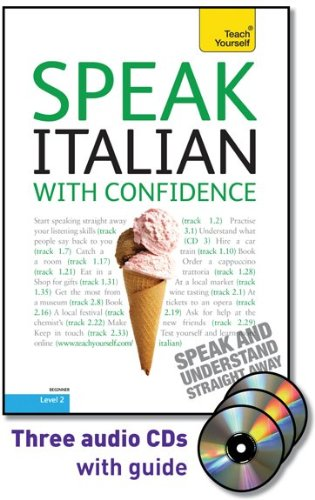 Speak Italian with Confidence with Three Audio CDs: A Teach Yourself Guide (TY: Conversation)
