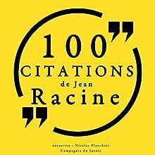 100 citations de Jean Racine | Livre audio Auteur(s) : Jean Racine Narrateur(s) : Nicolas Planchais