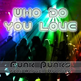 Who Do You Love (feat. Marvin Broadie) [Original Maxi]