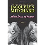 All We Know of Heavenby Jacquelyn Mitchard