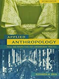Applied Anthropology: Tools and Perspectives for Contemporary Practice (2nd Edition)