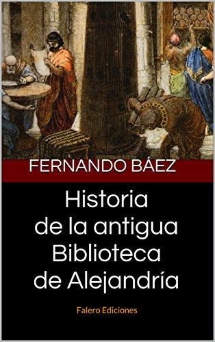 Historia de la antigua Biblioteca de Alejandría: Falero Ediciones