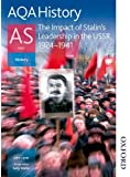 AQA History AS Unit 2 The Impact of Stalin's Leadership in the USSR: 1924-1941: The Impact of Stalin's Leadership in the USSR, 1928-1941: Student's Book