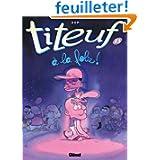 Titeuf, tome 13 : A la folie
