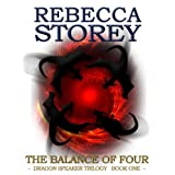 The Balance of Four (Dragon Speaker Book 1)by Rebecca Storey