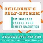 Childhood Self-Esteem: Hypnosis Help for Increased Self-Confidence & Self-Worth | Joel Thielke