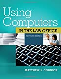 img - for By Matthew S. Cornick Using Computers in the Law Office (with Premium Web Site Printed Access Card) (7th Edition) book / textbook / text book