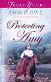 Protecting Amy (Truly Yours Digital Editions Book 607)