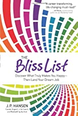 The Bliss List: Discover What Truly Makes You Happy--Then Land Your Dream Job