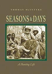 Seasons & Days: A Hunting Life