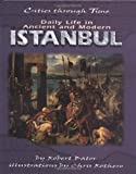 img - for Daily Life in Ancient and Modern Istanbul (Cities Through Time) by Robert Bator (2000-01-01) book / textbook / text book