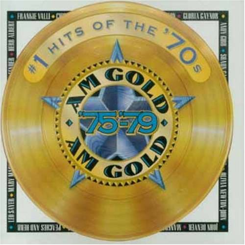 AM Gold 1 Hits of the 70s 75 79 by Various Artists, Frankie Valli, Chic, Andy Gibb and Olivia Newton-John