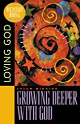 Growing Deeper with God, Loving God