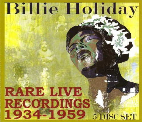 Billie Holiday - Rare Live Recordings 1934-1959 (Disc 2) - Zortam Music