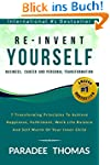 Re-Invent Yourself; Business, Career...