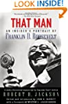 That Man: An Insider's Portrait of Fr...