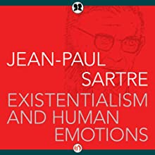 Existentialism and Human Emotions (       UNABRIDGED) by Jean-Paul Sartre Narrated by Pam Tierney