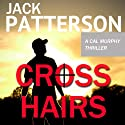 Cross Hairs (       UNABRIDGED) by Jack Patterson Narrated by Sonny Dufault