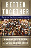 Better Together: Restoring the American Community (0743235479) by Putnam, Robert D.