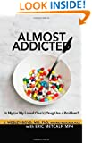 Almost Addicted: Is My (or My Loved One's) Drug Use a Problem? (The Almost Effect)
