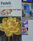 img - for Pastels from Scratch book / textbook / text book