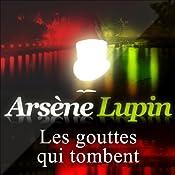 Les gouttes qui tombent (Arsène Lupin 31) | Maurice Leblanc