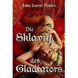"""Die Sklavin des Gladiatorsvon """"Inka Loreen Minden"""""""
