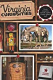 img - for Virginia Curiosities: Quirky Characters, Roadside Oddities & Other Offbeat Stuff (Curiosities Series) book / textbook / text book