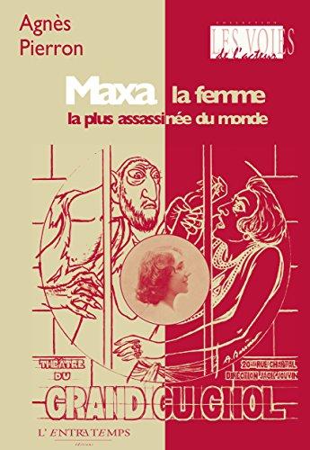 Maxa, la femme la plus assassinée du monde: Les voies de l'acteur