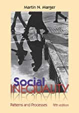 Social Inequality Patterns and Processes by Martin Marger