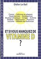 Et si vous manquiez de Vitamine D ?