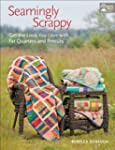 Seamingly Scrappy: Get the Look You L...