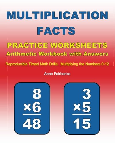 Multiplication Facts Practice Worksheets Arithmetic Workbook with Answers: Reproducible Timed Math Drills:  Multiplying the Numbers 0-12 PDF
