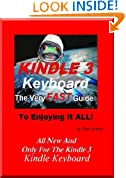 Kindle 3 Keyboard - the Very Fast Guide to Enjoying It All - free books, the browser, email, and more.