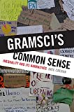 img - for Gramsci's Common Sense: Inequality and Its Narratives book / textbook / text book