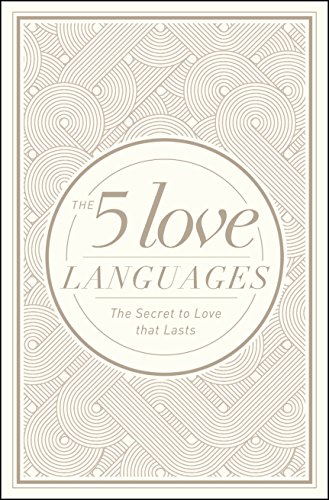The 5 Love Languages: The Secret to Love That Lasts