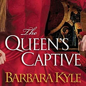 The Queen's Captive | [Barbara Kyle]