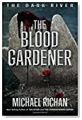 The Blood Gardener (The Dark River) (Volume 2)