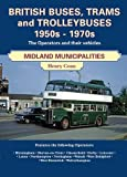 img - for British Buses and Trolleybuses 1950s-1970s: Midland Municipalities (Road Transport Heritage) book / textbook / text book