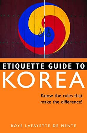 Amazon Com Etiquette Guide To Korea Know The Rules That