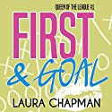First & Goal: Queen of the League, Book 1 Audiobook by Laura Chapman Narrated by Annie Abate
