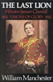 The Last Lion ; Winston Spencer Churchill - Visions of Glory