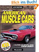 Standard Guide to American Muscle Cars: A Supercar Source Book 1952-2005: A Supercar Source Book 1960-2005