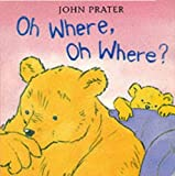 Where, Oh Where? (Baby Bear Books)