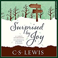 Surprised by Joy: C. S. Lewis Signature Classic Audiobook by C. S. Lewis Narrated by Peter Noble