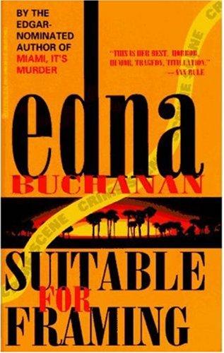 Suitable for Framing, Edna Buchanan