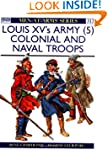 Louis XV's Army (5): Colonial and Nav...