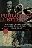img - for Purloined Letters: Cultural Borrowing and Japanese Crime Literature, 1868-1937 book / textbook / text book